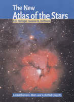 The New Atlas of the Stars: Constellations, Stars and Celestial Objects (Hardback)