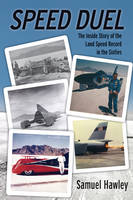 Speed Duel: The Inside Story of the Land Speed Record in the Sixties (Paperback)