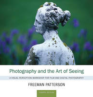 Photography and the Art of Seeing (Paperback)