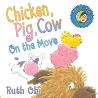 Chicken, Pig, Cow On the Move (Paperback)