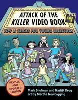 Attack of the Killer Video Book Take 2: Tips & Tricks for Young Directors (Hardback)