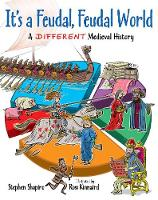 It's a Feudal, Feudal World: A Different Medieval History (Paperback)