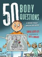 50 Body Questions: A Book That Spills Its Guts - 50 Questions (Hardback)