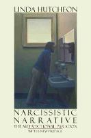 Narcissistic Narrative: The Metafictional Paradox (Paperback)