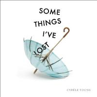 Some Things I've Lost (Hardback)
