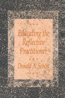 Educating the Reflective Practitioner: Toward a New Design for Teaching and Learning in the Professions (Paperback)