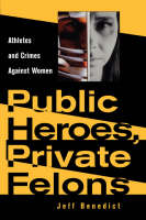 Public Heroes, Private Felons (Paperback)