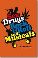 Sex, Drugs, Rock & Roll, and Musicals (Paperback)