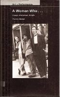 A Woman Who ...: Essays, Interviews, Scripts - Art & Performance (Paperback)