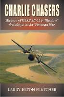 Charlie Chasers: History of USAF AC-119 (Hardback)