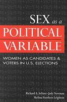 Sex as a Political Variable: Women as Candidates and Voters in U.S. Elections (Paperback)