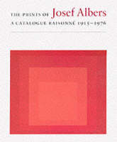 The Prints of Josef Albers: A Catalogue Raisonne 1915-1976 (Hardback)