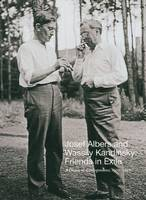 Josef Albers and Wassily Kandinsky: Friends in Exile: A Decade of Correspondence, 1929-1940 (Paperback)
