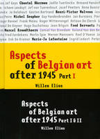 Aspects of Belgian Art after 1945: part I and II: 2 Volumes (Hardback)