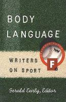 Body Language: Writers on Sport (Paperback)