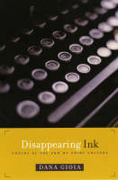 Disappearing Ink: Poetry at the End of Print Culture (Paperback)