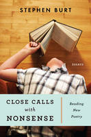Close Calls With Nonsense: Reading New Poetry (Paperback)