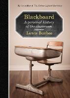 Blackboard: A Personal History of the Classroom (Hardback)