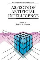 Aspects of Artificial Intelligence - Studies in Cognitive Systems 1 (Hardback)