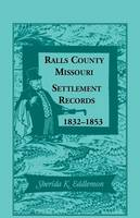 Ralls County, Missouri, Settlement Records, 1832-1853 (Paperback)