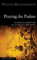 Praying the Psalms: Engaging Scripture and the Life of the Spirit (Paperback)