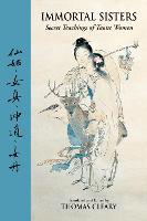 Immortal Sisters: Secret Teachings of Taoist Women Second Edition (Paperback)