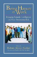 Being Human at Work: Bringing Somatic Intelligence Into Your Professional Life (Paperback)