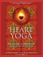 Heart Yoga: The Sacred Marriage of Yoga and Mysticism (Paperback)