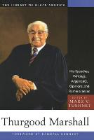 Thurgood Marshall: His Speeches, Writings, Arguments, Opinions, and Reminiscences (Paperback)