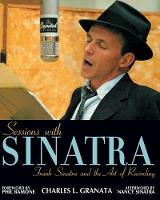 Sessions with Sinatra: Frank Sinatra and the Art of Recording (Paperback)