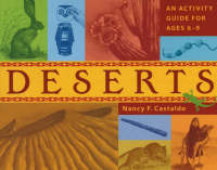 Deserts: An Activity Guide for Ages 6-9 (Paperback)