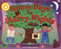 Sunny Days and Starry Nights: Nature Activities for Ages 2-6 (Paperback)