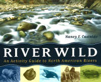 River Wild: An Activity Guide to North American Rivers (Paperback)