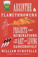 Absinthe and Flamethrowers (Paperback)