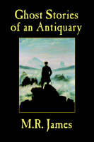 Ghost Stories of an Antiquary (Paperback)