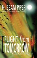 Flight from Tomorrow: Science Fiction Stories (Paperback)