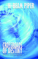 Crossroads of Destiny: Science Fiction Stories (Paperback)