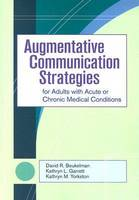 Augmentative Communication Strategies for Adults with Acute or Chronic Medical Conditions