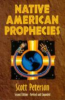 Native American Prophecies: History, Wisdom and Startling Predictions (Paperback)