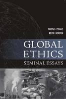 Global Ethics: Seminal Essays (Paperback)