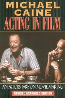 Acting in Film: An Actor's Take on Movie Making - Applause Acting Series (Paperback)