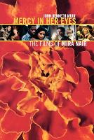 Mercy in Her Eyes: The Films of Mira Nair - Applause Books (Paperback)