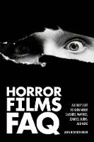 Horror Films FAQ: All That's Left to Know About Slashers, Vampires, Zombies, Aliens, and M (Paperback)