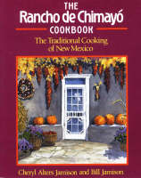The Rancho de Chimayo Cookbook: Traditional Cooking of New Mexico (Paperback)