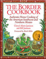 The Border Cookbook: Authentic Home Cooking of the American Southwest and Northern Mexico (Paperback)