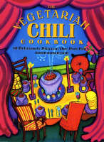 The Vegetarian Chili Cookbook: 80 Deliciously Different One-dish Meals (Paperback)