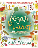 Vegan Planet: 400 Irresistible Recipes with Fantastic Flavors from Home and Around the World (Paperback)