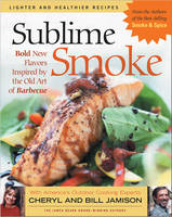 Sublime Smoke: Bold New Flavors Inspired by the Old Art of Barbecue (Paperback)