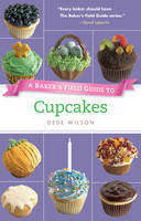 A Baker's Field Guide to Cupcakes (Paperback)