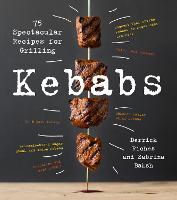 Kebabs: 75 Recipes for Grilling (Hardback)